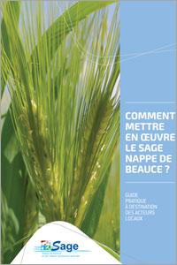 """Guide pratique """"Comment mettre en œuvre le SAGE Nappe de Beauce"""""""